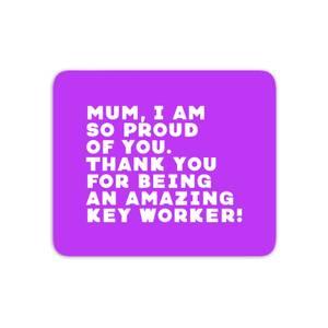 Mum, I Am So Proud Of You. Mouse Mat