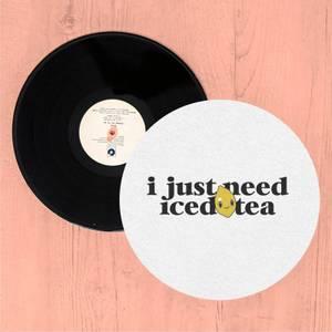 I Just Need Iced Tea Slip Mat
