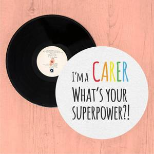 I'm A Carer What's Your Super Power Slip Mat