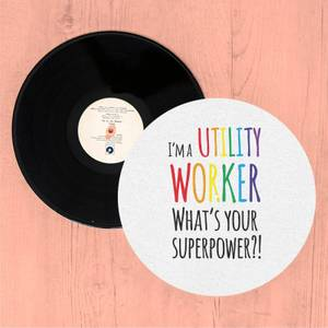 I'm A Utility Worker What's Your Super Power Slip Mat