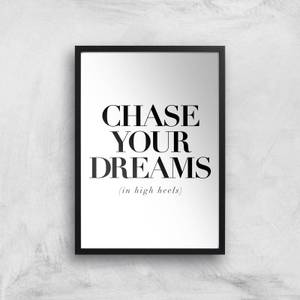The Motivated Type Chase Your Dreams In High Heels Giclee Art Print