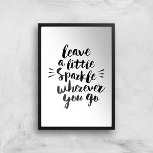 The Motivated Type Leave A Little Sparkle Wherever You Go Giclee Art Print