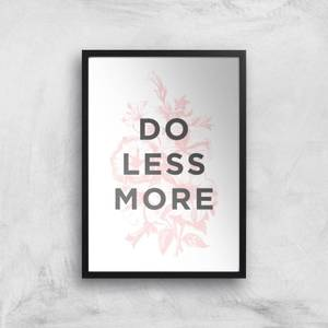 The Motivated Type Do Less More Floral Giclee Art Print