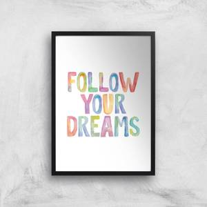 The Motivated Type Follow Your Dreams Giclee Art Print