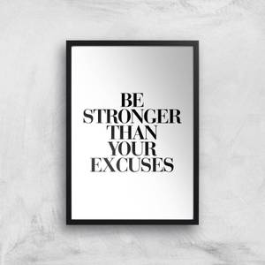 The Motivated Type Be Stronger Than Your Excuses Giclee Art Print