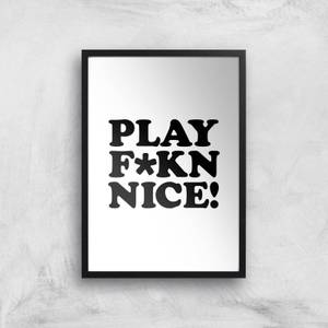 The Motivated Type Play F*ck Nice Giclee Art Print