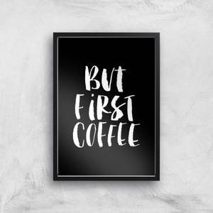 The Motivated Type But First Coffee Handwritten Giclee Art Print