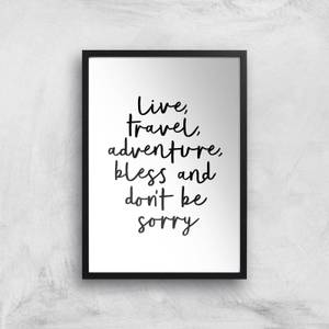 The Motivated Type Live Travel Adventure Bless And Don't Be Sorry Handwritten Giclee Art Print
