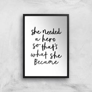 The Motivated Type She Needed A Hero So Thats What She Became Giclee Art Print
