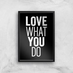 The Motivated Type Love What You Do Giclee Art Print