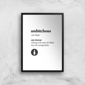 The Motivated Type Ambitchous Giclee Art Print