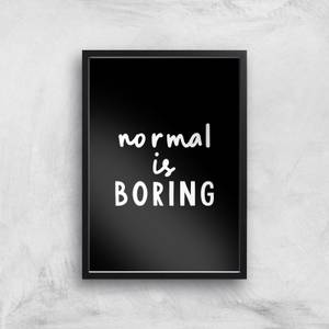The Motivated Type Normal Is Boring Giclee Art Print