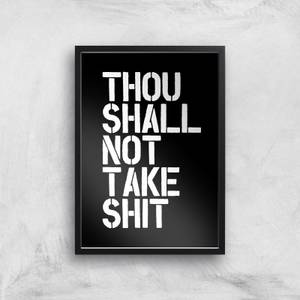 The Motivated Type Though Shall Not Take Shit Giclee Art Print