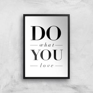 The Motivated Type Do What You Love Giclee Art Print