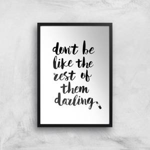 The Motivated Type Don't Be Like The Rest Of The Darling Lipstick Giclee Art Print