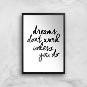 The Motivated Type Dreams Don't Work Unless You Do Giclee Art Print
