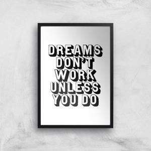 The Motivated Type Dreams Don't Work Unless You Do 3D Giclee Art Print