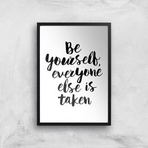 The Motivated Type Be Yourself Everyone Else Is Taken Giclee Art Print