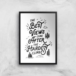 The Motivated Type The Best Views Come After The Hardest Climb Giclee Art Print
