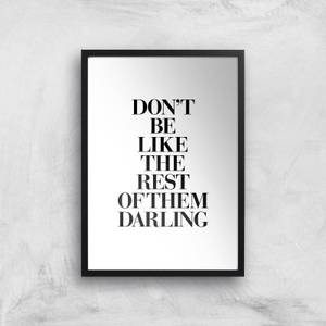 The Motivated Type Don't Be Like The Rest Of The Darling Giclee Art Print
