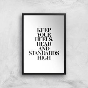 The Motivated Type Keep Your Heels Head And Standards High Giclee Art Print