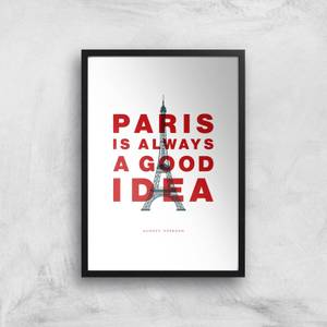 The Motivated Type Paris Is Always A Good Idea Giclee Art Print