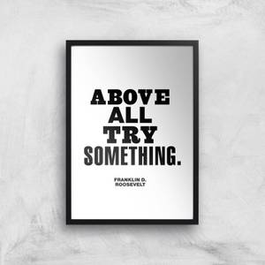The Motivated Type Above All Try Something Giclee Art Print