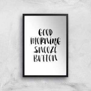 The Motivated Type Good Morning Snooze Button Giclee Art Print