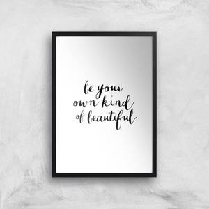 The Motivated Type Be Your Own Kind Of Beautiful Giclee Art Print
