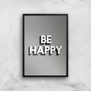 The Motivated Type Be Happy 3D Giclee Art Print
