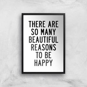 The Motivated Type There Are So Many Beautiful Reasons To Be Happy Giclee Art Print