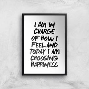 The Motivated Type I Am In Charge Of How I Feel And Today I Choose Happiness Giclee Art Print