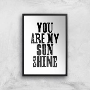 The Motivated Type You Are My Sunshine Giclee Art Print