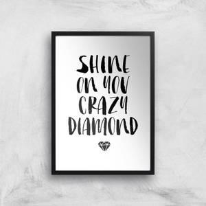 The Motivated Type Shine On You Crazy Diamond Giclee Art Print