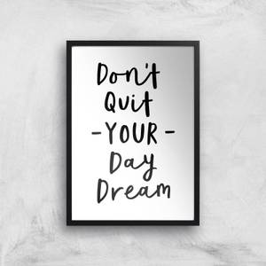 The Motivated Type Don't Quit Your Daydream Giclee Art Print