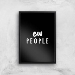 The Motivated Type Ew People Giclee Art Print