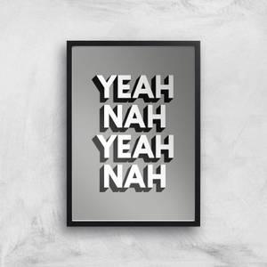 The Motivated Type Yeah Nah Yeah Nah Giclee Art Print