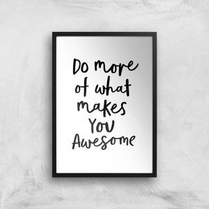 The Motivated Type Do More Of What Makes You Awesome B Giclee Art Print