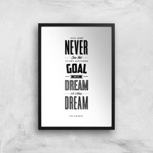 The Motivated Type You Are Never Too Old To Set Another Goal Or To Dream A New Dream Giclee Art Print