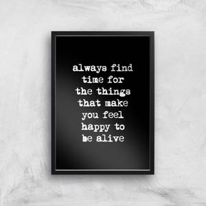 The Motivated Type Always Find Time For The Things That Make You Feel Happy To Be Alive Giclee Art Print