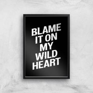 The Motivated Type Blame It On My Wild Heart Giclee Art Print