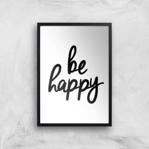 The Motivated Type Be Happy Handwritten Giclee Art Print