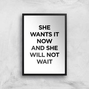 The Motivated Type She Wants It Now And She Will Not Wait Giclee Art Print