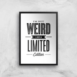 The Motivated Type I'm Not Weird I'm A Limited Edition Giclee Art Print