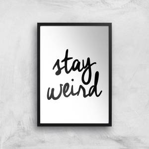 The Motivated Type Stay Weird Giclee Art Print