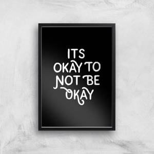 The Motivated Type Its Okay To Not Be Okay Giclee Art Print