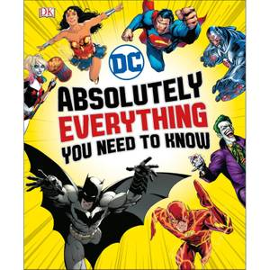 DK Books DC Comics Absolutely Everything You Need to Know Hardback