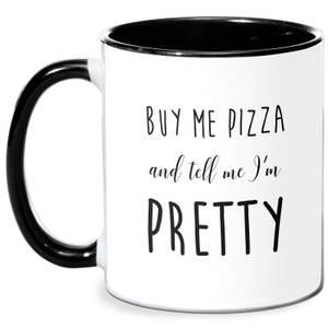 Buy Me Pizza And Tell Me Im Pretty Mug - White/Black