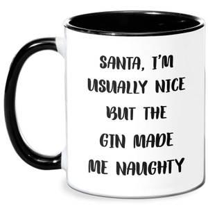 Santa I'm Usually Nice But The Gin Made Me Naughty Mug - White/Black