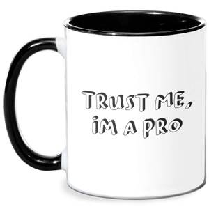 Trust Me, Im A Pro Mug - White/Black